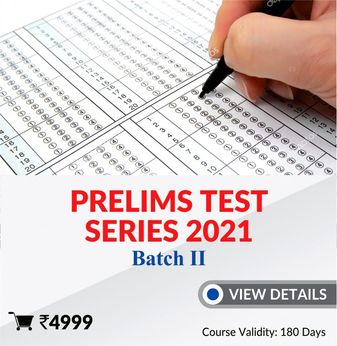 Prelims 2021 Test Series-Batch II