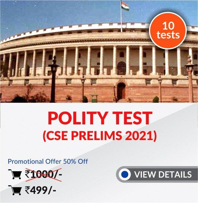 Polity Tests (CSE PRELIMS 2021)