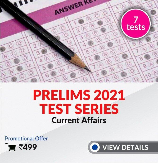 Prelims 2021 test(Current Affairs)