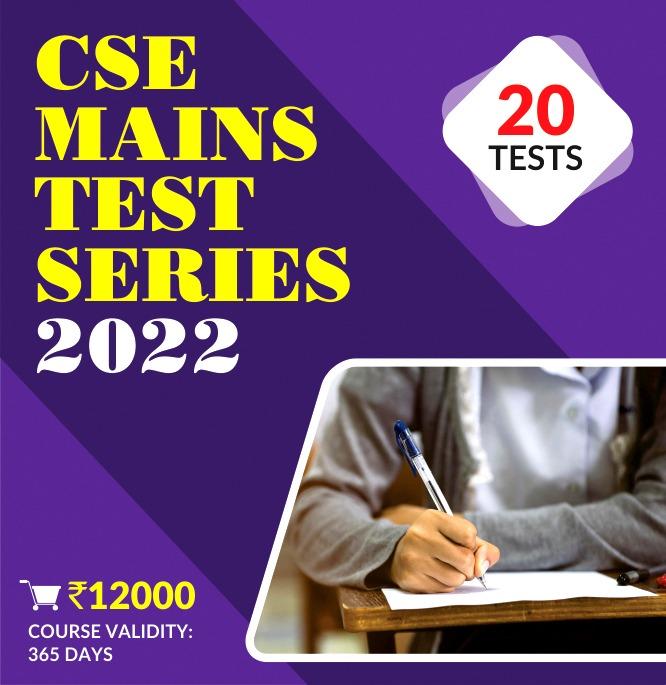 Mains Test Series 2022